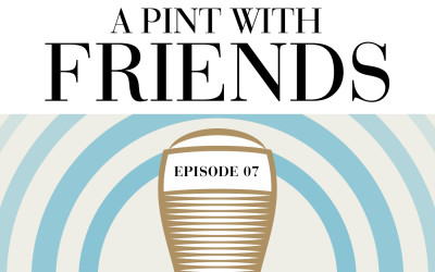 Episode 07: A Pint With Anger
