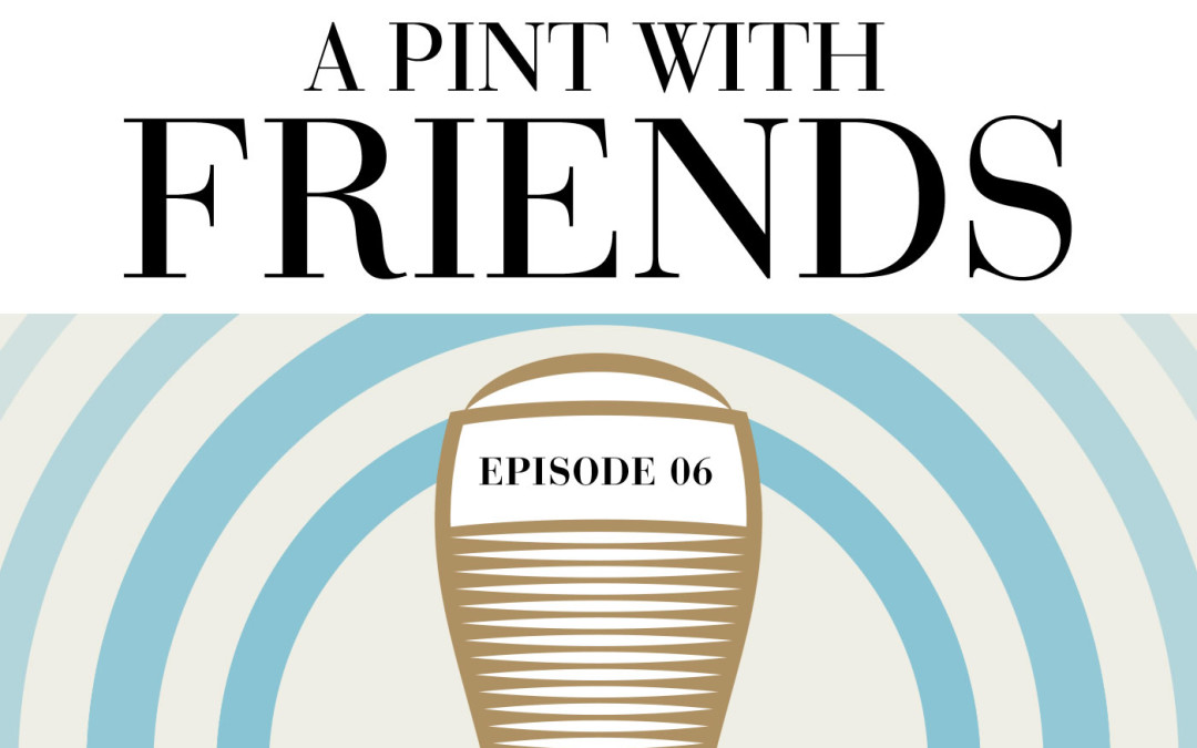 Episode 06: A Pint With My Lady