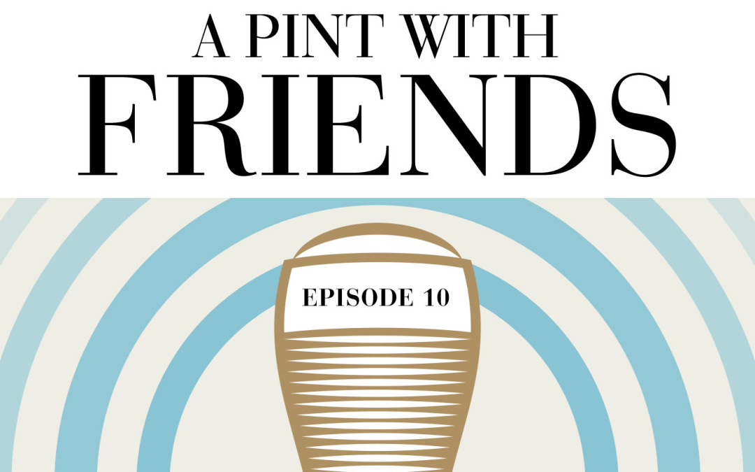 Episode 10: A Pint With James Sutton