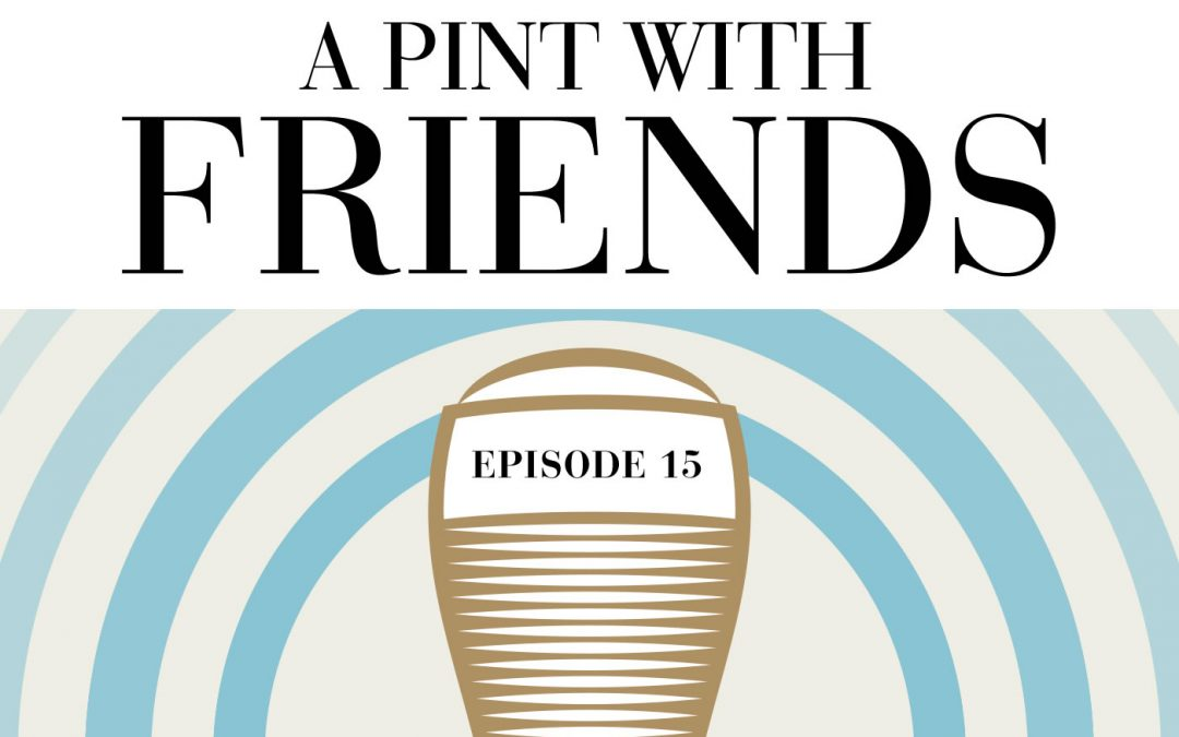 Episode 15: A Pint With Steel & Oak